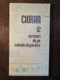 Emil Cioran - 12 scrisori de pe culmile disperarii