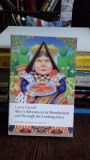 ALICE'S ADVENTURES IN WONDERLAND AND THROUGH THE LOOKING - GLASS - LEWIS CARROLL (AVENTURILE LUI ALICE IN TARA MINUNILOR)