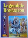 LEGENDELE ROMANILOR de VALENTIN TANASE , 2004