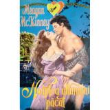 MEAGAN  MCKINNEY  -  NOAPTEA   ULTIMULUI  PACAT - historical  romance
