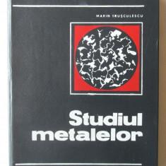 """""""STUDIUL METALELOR"""", Marin Trusculescu, 1971. Carte noua, Alta editura"""