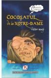 Cocosatul de la Notre-Dame (Ro + Eng) - Victor Hugo, Victor Hugo