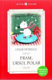 Fram, ursul polar - Cezar Petrescu, Cezar Petrescu