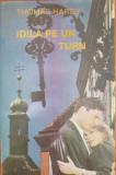 IDILA PE UN TURN - Thomas Hardy (edit. Tribuna)