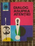 COLECTIA CALEIDOSCOP , DIALOG ASUPRA ATENTIEI