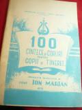 Ion Marian - 100 Cantece si Coruri pt.Copii si Tineret -1975 - Partituri ,108 p