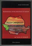 Jean Cicloveanu - Valea Carasului - valea plangerii (autograf + dedicatie)