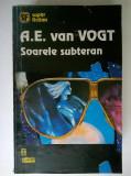 A. E. van Vogt - Soarele subteran, A.E. Van Vogt