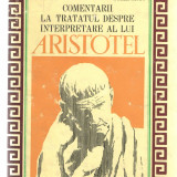 Comentarii la tratatul despre interpretare al lui Aristotel Ed. Academiei 1971, Alta editura