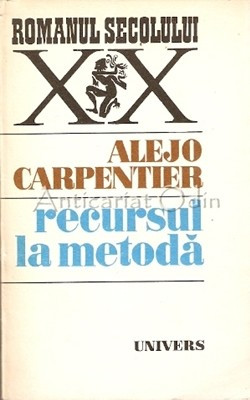 Recursul La Metoda - Alejo Carpentier foto mare