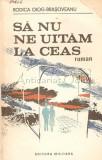 Sa Nu Ne Uitam La Ceas - Rodica Ojog-Brasoveanu, 1989