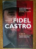 Juan Reynolds Sanchez - Viata secreta a lui Fidel Castro