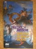 Friedrich Nietzsche - Dincolo de bine si de rau {Ed. Ideea Europeana, 2016}, Friedrich Nietzsche