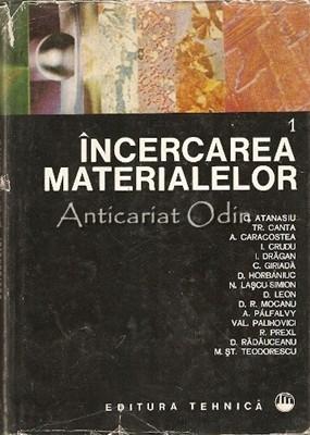 Incercarea Materialelor I - C. Atanasiu, Tr. Canta, A. Caracostea foto