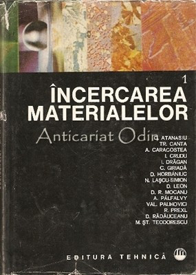 Incercarea Materialelor I - C. Atanasiu, Tr. Canta, A. Caracostea