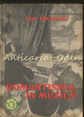 Romantismul In Muzica II - Ada Brumaru foto mare