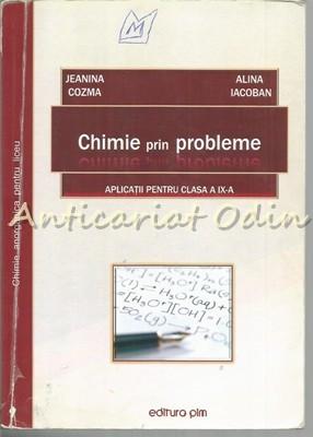 Chimie Prin Probleme. Aplicatii Pentru Clasa A IX-a - Jeanina Cozma foto