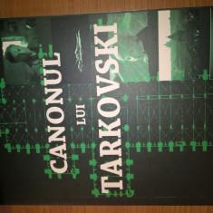 Dmitri Salinski - Canonul lui Tarkovski (Editura Arca Invierii, 2012)