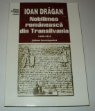 Nobilimea romaneasca din Transilvania 1440 1514 , Ioan Dragan, Alta editura