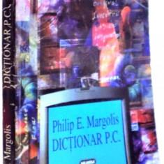 DICTIONAR P.C. DE PHILIP E. MARGOLIS , 1997