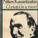 O viata in scrisori Nikos Kazantzakis Ed. Univers 1983 brosata, Alta editura
