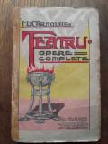 I.L.CARAGIALE- TEATRU, 1918, ED.MINERVA / PRIMA COPERTA LITOGRAFIATA