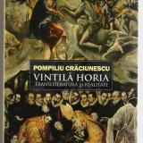 Vintila Horia Transliteratura si realitate de Pompiliu Craciunescu 2011 brosata, Alta editura