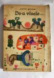 DE-A VISELE ... , CALIN GRUIA , EDITURA TINERETULUI, ANUL 1966, 166 PAGINI, Calin Gruia