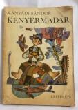 Kányádi Sándor: Kenyérmadár, varianta in maghiara a cartii Scrieri pentru copii