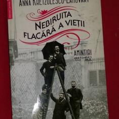 Anna Kretzulescu-Lahovary - Nebiruita flacara a vietii Amintiri, 1867–1952