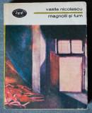 Vasile Nicolescu - Magnolii și fum (prefață de Eugen Simion)