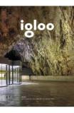 Igloo - Habitat si arhitectura - Iunie, Iulie 2018