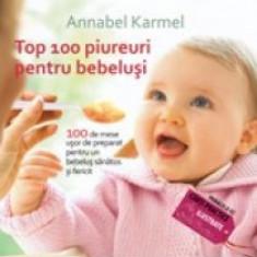 Top 100 Piureuri pentru bebelusi. 100 de mese usor de preparat pentru un bebelus sanatos.. - Carte Ghidul mamei
