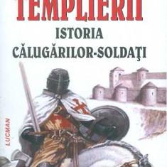 Templierii. Istoria calugarilor-soldati - Arnaud de la Croix - Carte Istorie