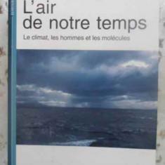 L'air De Notre Temps. Le Climat, Les Hommmes Et Les Molecules - Gerard Lambert, 411971 - Carti Agronomie