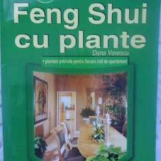 Feng Shui Cu Plante - Dana Verescu, 412263 - Carti Budism