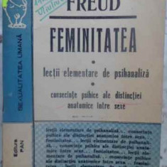 Feminitatea Lectii Elementare De Psihanaliza Consecinte Psihi - Sigmung Freud, 412214 - Carte Psihologie