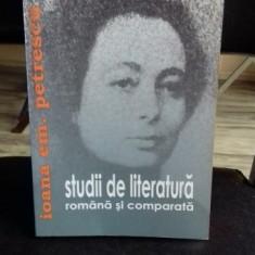 STUDII DE LITERATURA ROMANA SI COMPARATA - IOANA EM. PETRESCU - Studiu literar