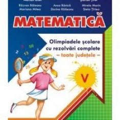 Matematica. Olimpiade scolare cu rezolvari complete clasa a V-a