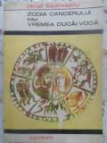 Zodia Cancerului Sau Vremea Ducai-voda - Mihail Sadoveanu ,412208