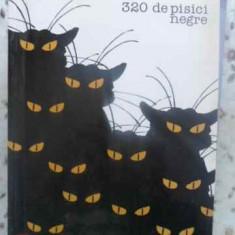 320 De Pisici Negre - Rodica Ojog-brasoveanu, 412058 - Carte politiste