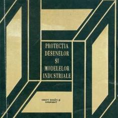 Protectia desenelor si modelelor industriale - Prof. Dr. Yolanda Eminescu - Carte Legislatie