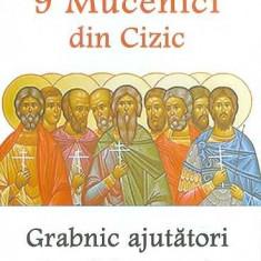 Sfintii 9 Mucenici din Cizic - Grabnic ajutatori in gasirea unui loc de munca - Carti Crestinism
