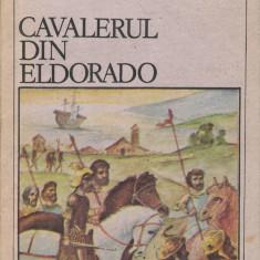 Cavalerul din Eldorado - Roman istoric
