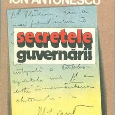 Secretele guvernarii - Maresalul Ion Antonescu - Istorie