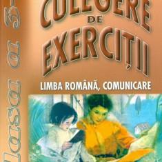 Culegere de exercitii - Limba romana, comunicare - cls. A III-a