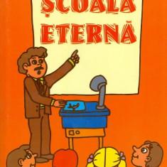 Scoala eterna - Petru Demetru Popescu - Carte educativa