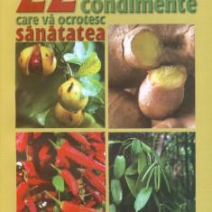 22 de specii de condimente care va ocrotesc sannatatea - Carte tratamente naturiste