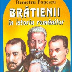 Bratienii in istoria romanului - Petru Demetru Popescu - Carte educativa