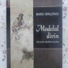 Modelul Divin. Biruinta Asupra Mortii - Baird Spalding, 412256 - Carti Budism